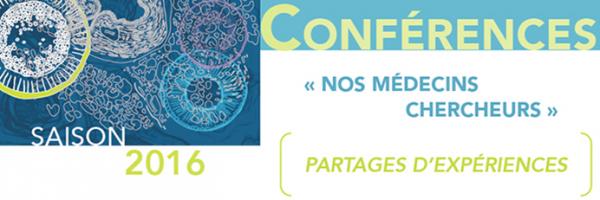 Cycle de conférence « Nos médecins-chercheurs : partages d'expériences »
