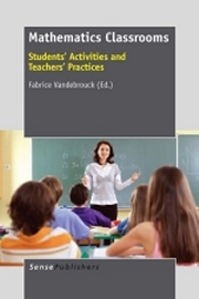 Mathematics Classrooms Students' Activities and Teachers' Practices