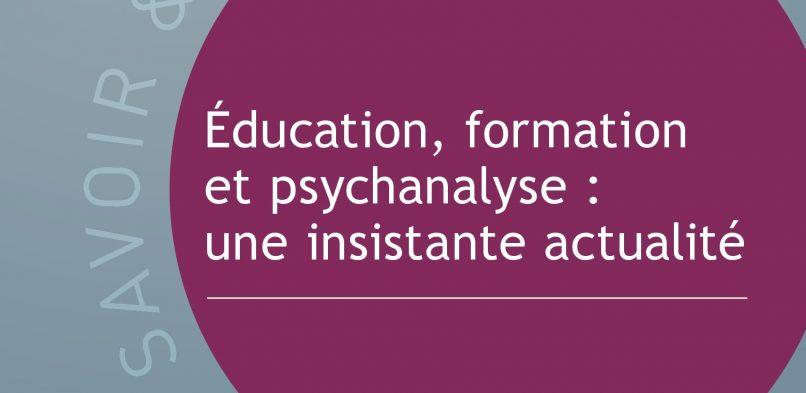 Éducation, formation et psychanalyse : une insistante actualité