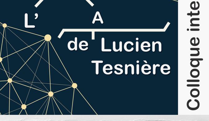 L'héritage de Lucien Tesnière, 60 ans après la parution des Éléments de syntaxe structurale